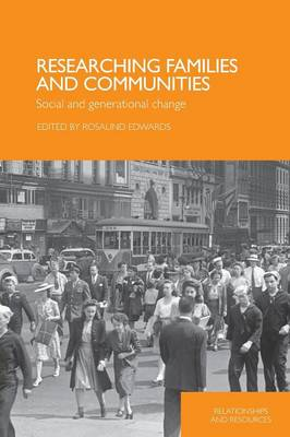 Researching Families and Communities by Rosalind Edwards