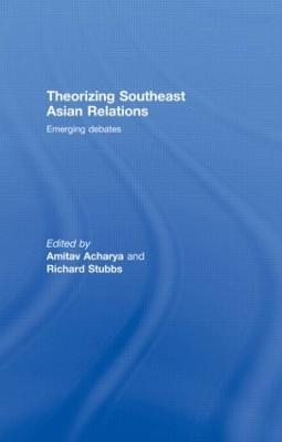 Theorizing Southeast Asian Relations by Amitav Acharya