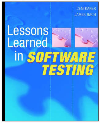 Lessons Learned in Software Testing by Cem Kaner