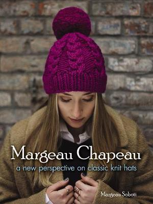 Margeau Chapeau: a new perspective on classic knit hats by Margeau Soboti