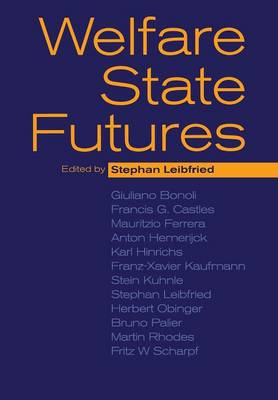 Welfare State Futures by Stephan Leibfried