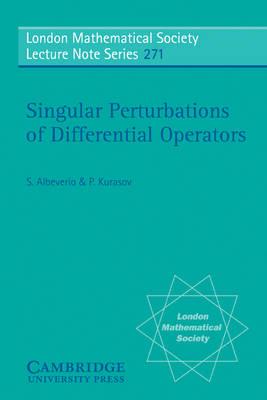 Singular Perturbations of Differential Operators by Sergio Albeverio