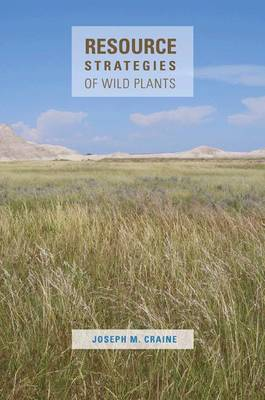 Resource Strategies of Wild Plants by Joseph M. Craine