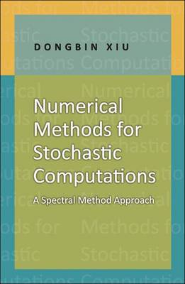 Numerical Methods for Stochastic Computations by Dongbin Xiu