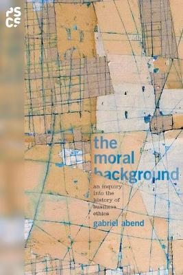 The Moral Background by Gabriel Abend