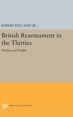 British Rearmament in the Thirties by Robert Shay