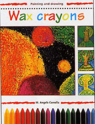 Wax Crayons by M.A. Comella