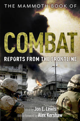 Mammoth Book of Combat: Reports from the Frontline by Jon E. Lewis