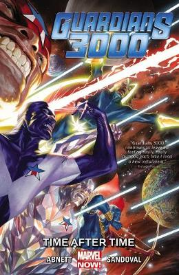 Guardians 3000 Volume 1: Time After Time by Dan Abnett