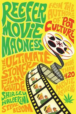Reefer Movie Madness: The Ultimate Stoner Film Guide book