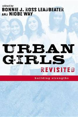Urban Girls Revisited by Bonnie J. Ross Leadbeater