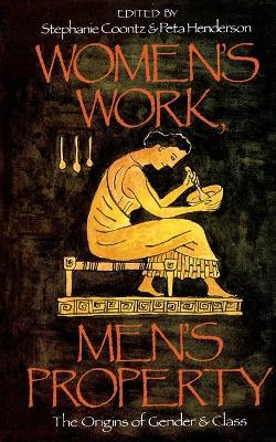 Women's Work, Men's Property by Stephanie Coontz