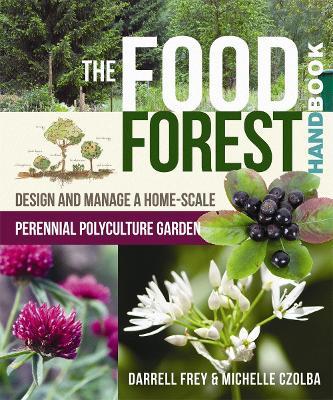 The Food Forest Handbook by Michelle Czolba