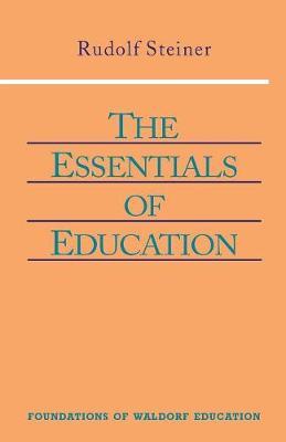 The Essentials of Education by Rudolf Steiner