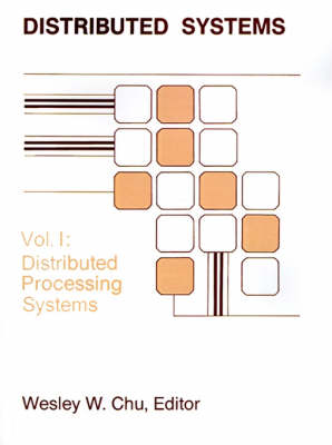 Distributed Processing and Data Base Systems Distributed Processing Systems v. 1 by Wesley W. Chu
