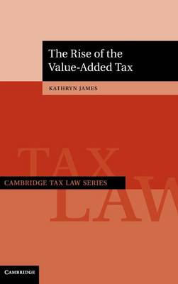 The Rise of the Value-Added Tax by Kathryn James