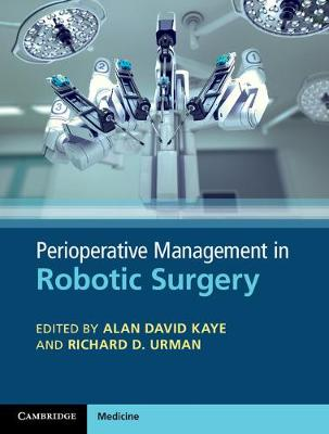Perioperative Management in Robotic Surgery by Alan David Kaye