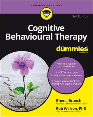 Cognitive Behavioural Therapy For Dummies by Rob Willson