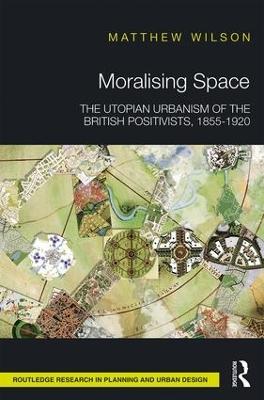 Moralising Space by Matthew Wilson