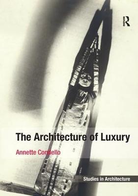 The Architecture of Luxury. by Annette Condello by Annette Condello