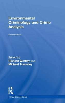 Environmental Criminology and Crime Analysis by Richard Wortley