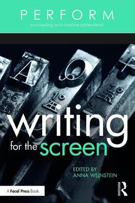 Writing for the Screen by Anna Weinstein
