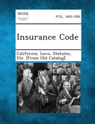 Insurance Code by Statutes Etc [From O California Laws