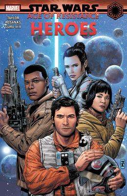 Star Wars: Age Of Resistance - Heroes by Tom Taylor