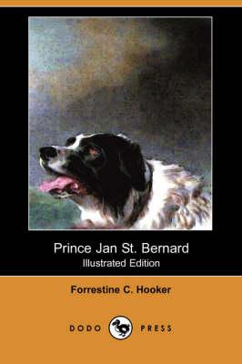 Prince Jan St. Bernard (Illustrated Edition) (Dodo Press) book