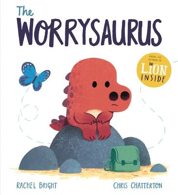The Worrysaurus by Rachel Bright