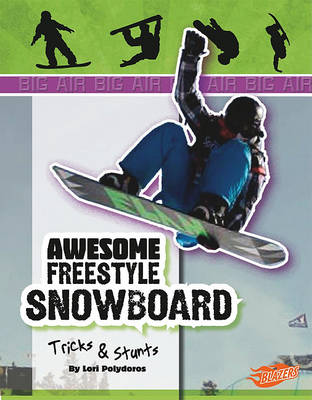 Awesome Snowboard Tricks & Stunts by Lori Polydoros