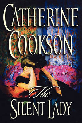 The Silent Lady by Catherine Cookson