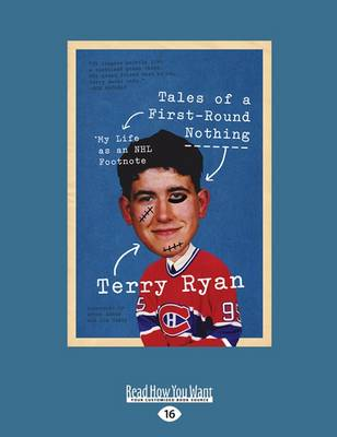 Tales of a First-Round Nothing: My Life as an Nhl Footnote by Terry Ryan