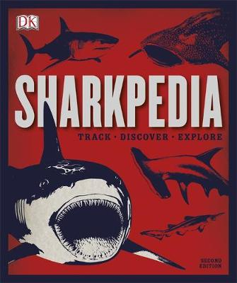 Sharkpedia, 2nd Edition by DK
