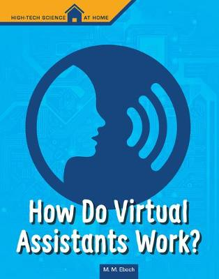 How Do Virtual Assistants Work by M M Eboch