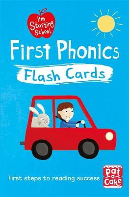 I'm Starting School: First Phonics Flash Cards: Essential flash cards for all English phonics sounds by Pat-a-Cake