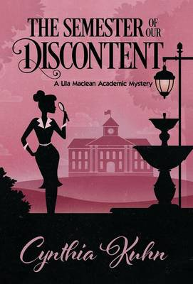 The Semester of Our Discontent by Cynthia Kuhn
