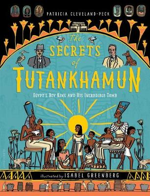 The Secrets of Tutankhamun by Patricia Cleveland-Peck