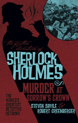 The Further Adventures of Sherlock Holmes by Steven Savile