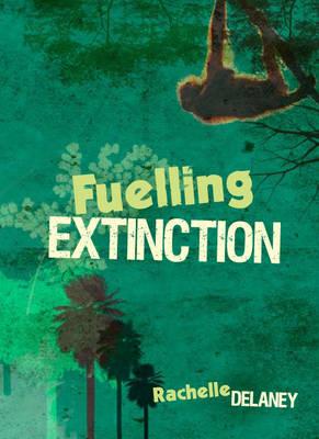 MainSails Level 6: Fuelling Extinction by Rachelle Delaney