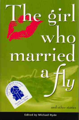 Girl Who Married a Fly by Michael Hyde