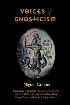 Voices of Gnosticism by Miguel Conner