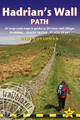 Hadrian's Wall Path: Bowness-on-Solway to Wallsend (Newcastle) and Wallsend (Newcastle) to Bowness-on-Solway: Two-way guide with 59 Large-Scale Walking Maps & Guides to 29 Towns and Villages - Planning, Places to Stay, Places to Eat by