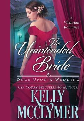 Unintended Bride by Kelly McClymer