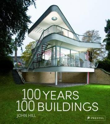 100 Years, 100 Buildings by John Hill
