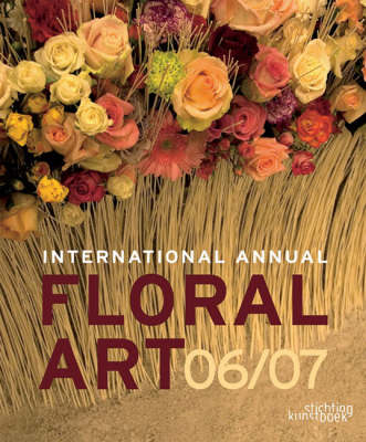 International Annual of Floral Art by The Editors at Stitchting Kunstboek