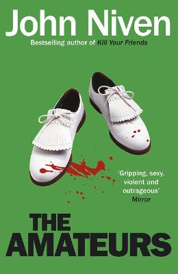 The Amateurs by John Niven
