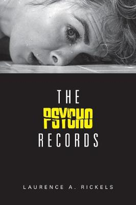 The Psycho Records by Laurence Rickels