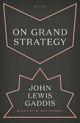 On Grand Strategy by John Lewis
