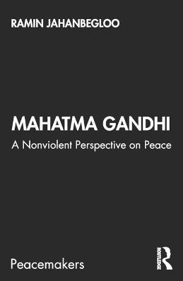 Mahatma Gandhi: A Nonviolent Perspective on Peace book